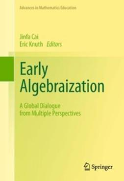 Cai, Jinfa - Early Algebraization, e-bok
