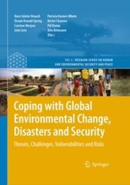 Brauch, Hans Günter - Coping with Global Environmental Change, Disasters and Security, ebook
