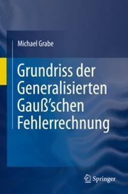 Grabe, Michael - Grundriss der Generalisierten Gauß'schen Fehlerrechnung, ebook