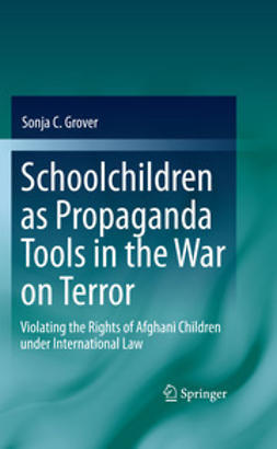 Grover, Sonja C. - Schoolchildren as Propaganda Tools in the War on Terror, e-bok