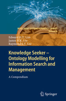 Lim, Edward H. Y. - Knowledge Seeker - Ontology Modelling for Information Search and Management, ebook