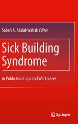 Abdul-Wahab, Sabah A. - Sick Building Syndrome, ebook
