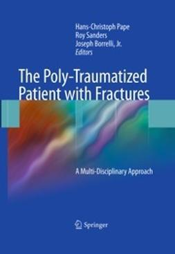 Pape, Hans-Christoph - The Poly-Traumatized Patient with Fractures, ebook