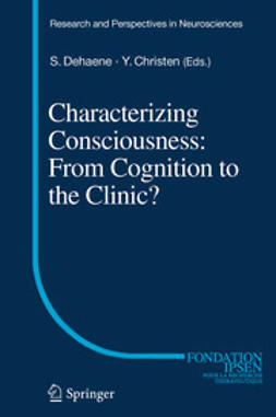 Dehaene, Stanislas - Characterizing Consciousness: From Cognition to the Clinic?, ebook