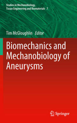 McGloughlin, Tim - Biomechanics and Mechanobiology of Aneurysms, ebook