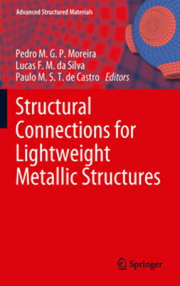 Moreira, Pedro M.G.P. - Structural Connections for Lightweight Metallic Structures, ebook