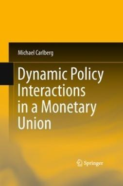 Carlberg, Michael - Dynamic Policy Interactions in a Monetary Union, ebook