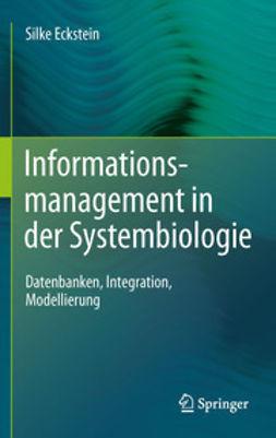 Eckstein, Silke - Informationsmanagement in der Systembiologie, ebook
