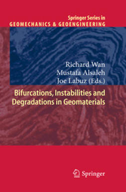 Wan, Richard - Bifurcations, Instabilities and Degradations in Geomaterials, ebook
