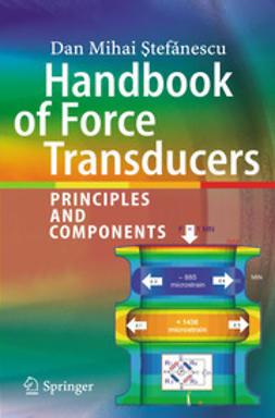Ştefănescu, Dan Mihai - Handbook of Force Transducers, ebook