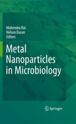 Rai, Mahendra - Metal Nanoparticles in Microbiology, ebook