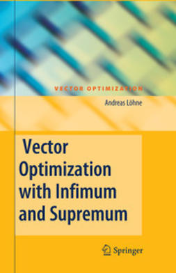 Löhne, Andreas - Vector Optimization with Infimum and Supremum, ebook