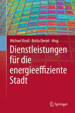 Knoll, Michael - Dienstleistungen für die energieeffiziente Stadt, ebook