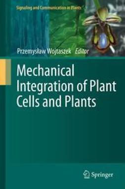 Wojtaszek, Przemyslaw - Mechanical Integration of Plant Cells and Plants, ebook
