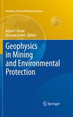 Idziak, Adam F. - Geophysics in Mining and Environmental Protection, e-bok