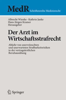 Wienke, Albrecht - Der Arzt im Wirtschaftsstrafrecht, ebook
