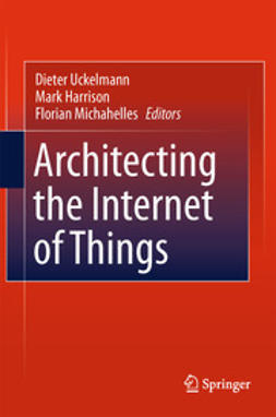 Uckelmann, Dieter - Architecting the Internet of Things, ebook