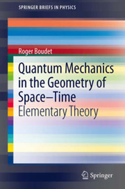 Boudet, Roger - Quantum Mechanics in the Geometry of Space-Time, ebook