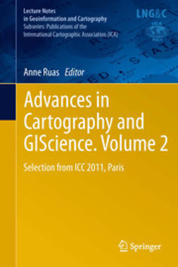 Ruas, Anne - Advances in Cartography and GIScience. Volume 2, ebook