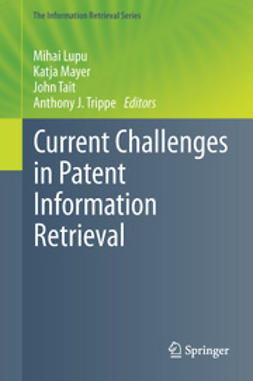 Lupu, Mihai - Current Challenges in Patent Information Retrieval, ebook
