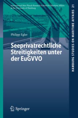 Egler, Philipp - Seeprivatrechtliche Streitigkeiten unter der EuGVVO, ebook
