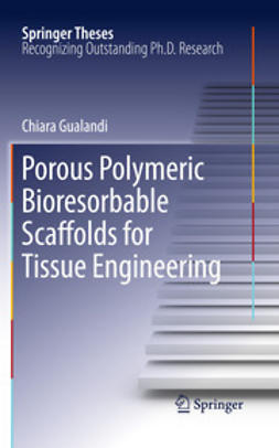 Gualandi, Chiara - Porous Polymeric Bioresorbable Scaffolds for Tissue Engineering, ebook