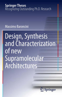 Baroncini, Massimo - Design, Synthesis and Characterization of new Supramolecular Architectures, ebook
