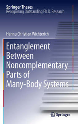 Wichterich, Hannu Christian - Entanglement Between Noncomplementary Parts of Many-Body Systems, ebook