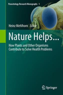 Mehlhorn, Heinz - Nature Helps..., e-bok