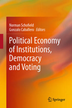 Schofield, Norman - Political Economy of Institutions, Democracy and Voting, ebook