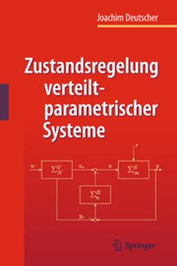 Deutscher, Joachim - Zustandsregelung verteilt-parametrischer Systeme, ebook