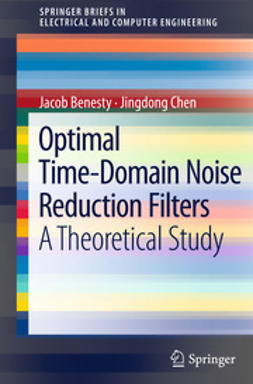 Benesty, Jacob - Optimal Time-Domain Noise Reduction Filters, e-bok