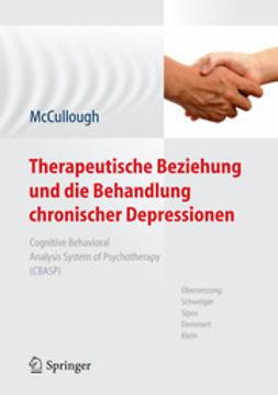 McCullough, James P. - Therapeutische Beziehung und die Behandlung chronischer Depressionen, ebook