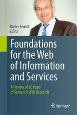 Fensel, Dieter - Foundations for the Web of Information and Services, e-bok