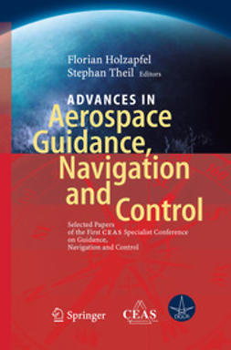 Holzapfel, Florian - Advances in Aerospace Guidance, Navigation and Control, e-kirja