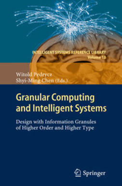 Pedrycz, Witold - Granular Computing and Intelligent Systems, ebook