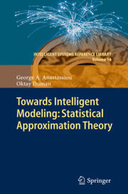 Anastassiou, George A. - Towards Intelligent Modeling: Statistical Approximation Theory, ebook