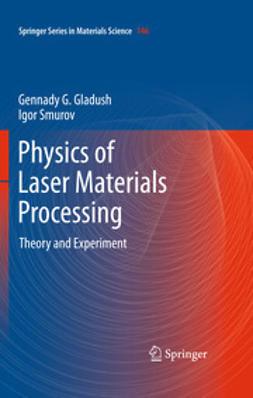 Gladush, Gennady G. - Physics of Laser Materials Processing, e-kirja