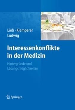 Lieb, Klaus - Interessenkonflikte in der Medizin, e-kirja