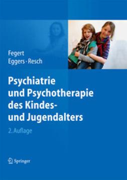 Fegert, Jörg M. - Psychiatrie und Psychotherapie des Kindes- und Jugendalters, e-kirja