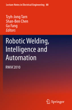 Tarn, Tzyh-Jong - Robotic Welding, Intelligence and Automation, ebook