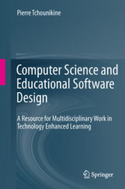 Tchounikine, Pierre - Computer Science and Educational Software Design, ebook