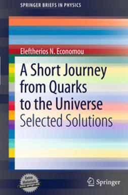 Economou, Eleftherios N. - A Short Journey from Quarks to the Universe, ebook