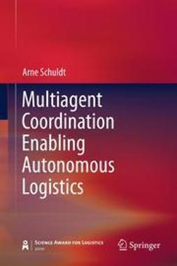 Schuldt, Arne - Multiagent Coordination Enabling Autonomous Logistics, ebook