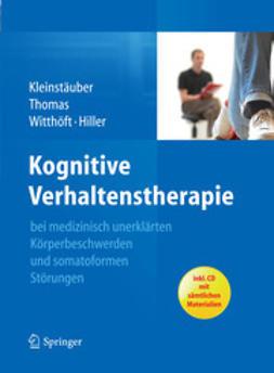 Kleinstäuber, Maria - Kognitive Verhaltenstherapie bei medizinisch unerklärten Körperbeschwerden und somatoformen Störungen, ebook