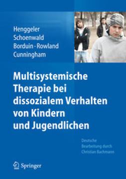 Henggeler, Scott W. - Multisystemische Therapie bei dissozialem Verhalten von Kindern und Jugendlichen, ebook