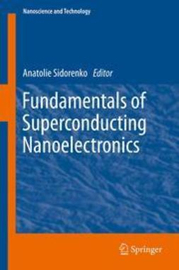 Sidorenko, Anatolie - Fundamentals of Superconducting Nanoelectronics, e-bok