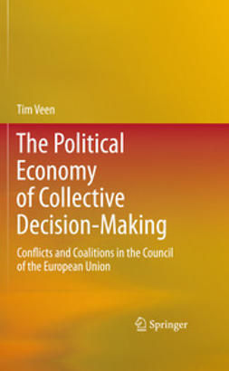 Veen, Tim - The Political Economy of Collective Decision-Making, ebook
