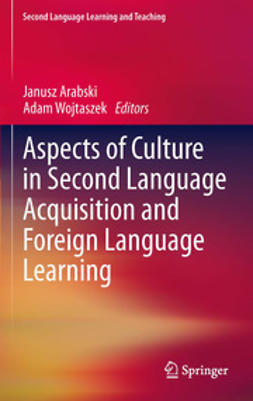 Arabski, Janusz - Aspects of Culture in Second Language Acquisition and Foreign Language Learning, ebook