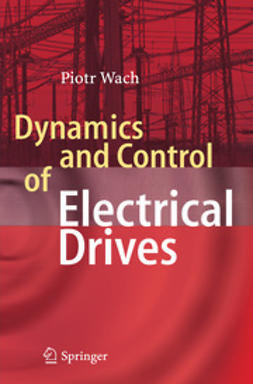 Wach, Piotr - Dynamics and Control of Electrical Drives, ebook